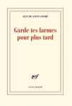 alix-de-saint-andre-garde-tes-larmes-pour-plus-tard