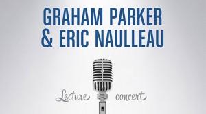 Graham Parker et Eric Naulleau
